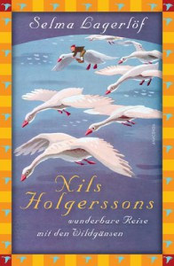 Nils Holgerssons wunderbare Reise mit den Wildgänsen - Selma Lagerlöf