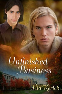 Unfinished Business (Beggars and Choosers, #2) - Mia Kerick