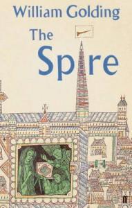 The Spire - William Golding, John Mullan