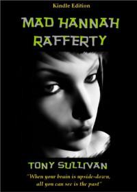 MAD HANNAH RAFFERTY - Tony Sullivan
