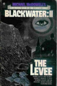 Michael McDowell's Blackwater II: The Levee - Michael P. Kube-McDowell