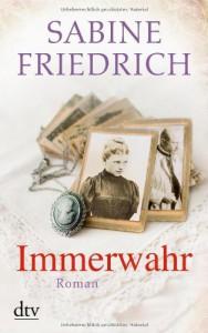 Immerwahr: Roman - Sabine Friedrich