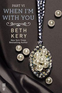 When I'm With You: When You Trust Me - Beth Kery