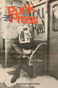 Punk Press: Rebel Rock in the Underground Press 1968-1980 - Vincent Bernière, Mariel Primois