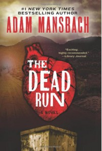 The Dead Run: A Novel - Adam Mansbach