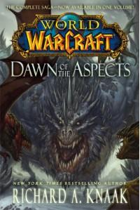 World of Warcraft: Dawn of the Aspects - Richard A. Knaak