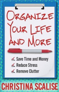 Organize Your Life and More - Christina Scalise