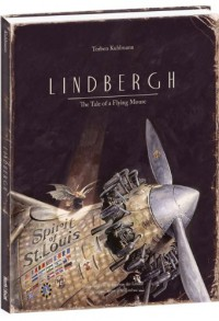 Lindbergh: The Tale of a Flying Mouse - Torben Kuhlmann