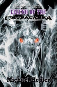 Legend of the Chupacabra - Michael Hebler