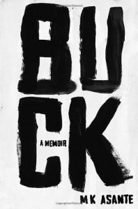 Buck: A Memoir - MK Asante