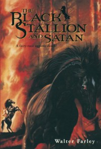 The Black Stallion and Satan - Walter Farley