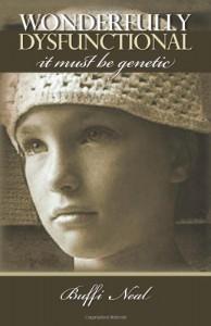 Wonderfully Dysfunctional - It Must be Genetic - Buffi Neal