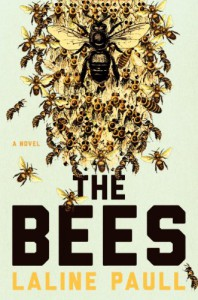 The Bees: A Novel - Laline Paull