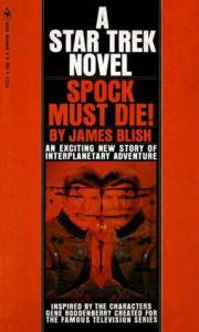 Spock Must Die! (Star Trek Adventures, #1) - James Blish