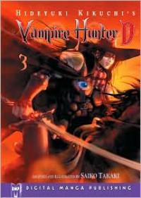 Hideyuki Kikuchi's Vampire Hunter D, Volume 03 - Hideyuki Kikuchi