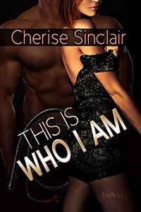 This Is Who I Am (Masters of the Shadowlands, #7) - Cherise Sinclair