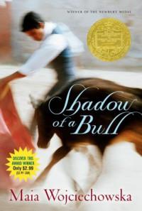 Shadow Of A Bull - Maia Wojciechowska