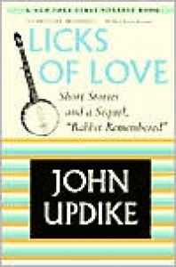 Licks of Love - John Updike