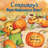 Corduroy's Best Halloween Ever! - Don Freeman, Lisa McCue