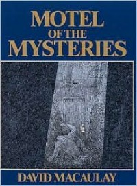Motel Of The Mysteries - David Macaulay