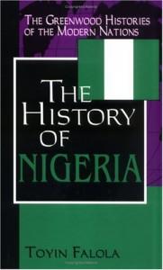 The History Of Nigeria - Toyin Falola