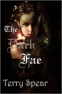 The Dark Fae: The World of Fae - Terry Spear