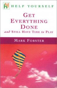 Help Yourself Get Everything Done : and Still Have Time to Play - Mark Forster