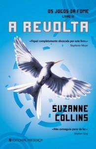 A Revolta (Os Jogos da Fome, #3) - Jaime Araújo, Suzanne  Collins
