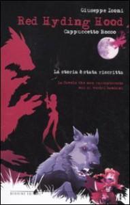 Red Hyding Hood: Cappuccetto Rosso:  [La Storia È Stata Riscritta] - Giuseppe Isoni