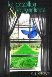Le Papillon et le Syndicat - Catherine Julia Jefferson