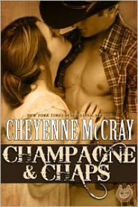 Champagne & Chaps - Cheyenne McCray