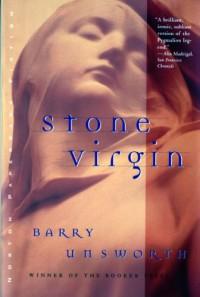 Stone Virgin - Barry Unsworth