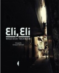 Eli, Eli - Wojciech Tochman