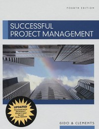 Successful Project Management (with Microsoft Project CD-ROM) - Jack Gido, James P. Clements