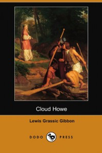 Cloud Howe (Dodo Press) - Lewis Grassic Gibbon