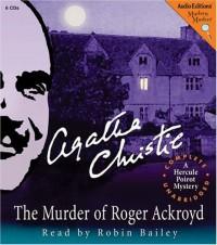 The Murder of Roger Ackroyd: A Hercule Poirot Mystery - Robin Bailey, Agatha Christie