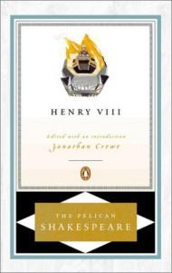 Henry VIII (Shakespeare, Pelican) - Stephen Orgel, William Shakespeare