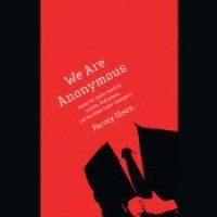 We Are Anonymous: Inside the Hacker World of LulzSec Anonymous - Parmy Olson, Abby Craden