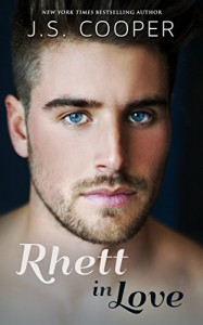 Rhett in Love - J. S. Cooper