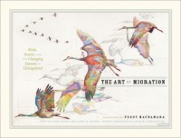 The Art of Migration: Chicagoland through the Seasons with Birds and Insects - Peggy Macnamara