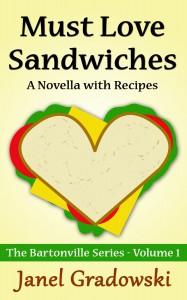 Must Love Sandwiches (The Bartonville Series, #1) - Janel Gradowski
