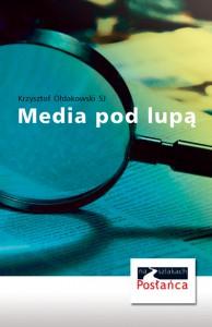 MEDIA POD LUPĄ - Krzysztof Ołdakowski