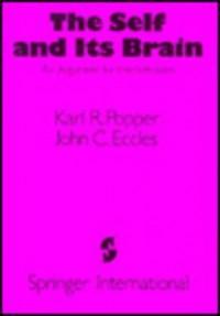 The Self and Its Brain - Karl R. Popper;John C. Eccles