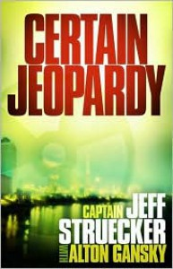 Certain Jeopardy - Jeff Struecker, Alton Gansky