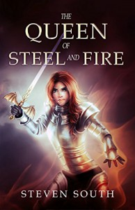 The Queen of Steel and Fire - Steven South