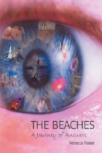 The Beaches: A Journey of Answers - Rebecca Foster