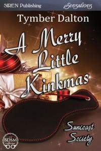 A Merry Little Kinkmas - Tymber Dalton