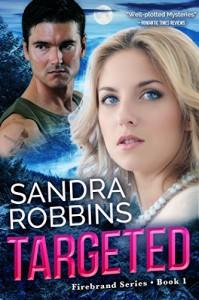 Targeted (Firebrand Book 1) - Sandra Robbins