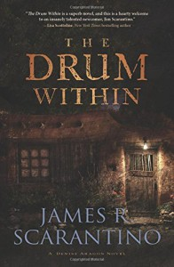 The Drum Within (A Denise Aragon Novel) - James R. Scarantino