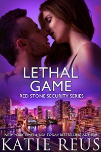 Lethal Game (Red Stone Security Series Book 15) - Katie Reus